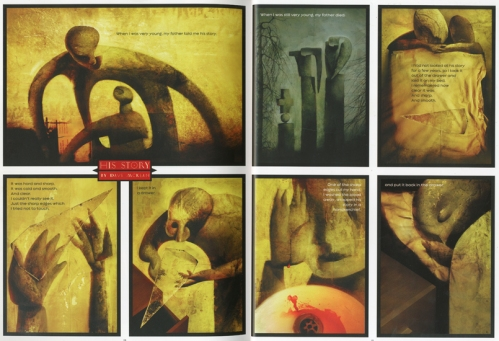 «Later, I thought I had made a mistake. There was some pain. And the way I saw everything seemed to have changed. But I had taken an important step. I could not go back now.» Dave McKean. His Story. Dezembro de 2000.
